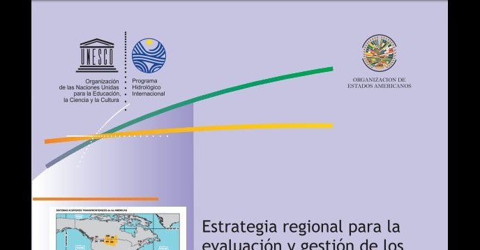 Estrategia regional para la evaluación y gestión de los Sistemas Acuíferos Transfronterizos en las Américas