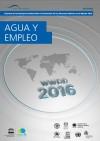 """Informe mundial de Naciones Unidas sobre la valorización de recursos hídricos, """"El agua y el empleo"""""""