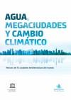 Agua, Megaciudades y Cambio Climático
