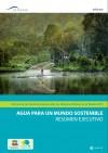 Informe de las Naciones Unidas sobre los recursos hídricos en el mundo 2015: agua para un mundo sostenible: resumen ejecutivo